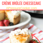 creme brulee cheesecake with berries on white plate