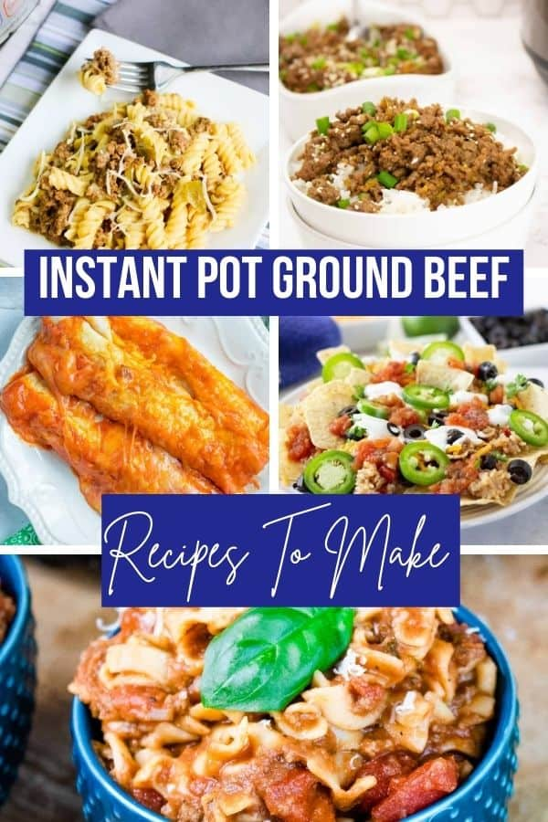 instant pot ground beef recipes collage image